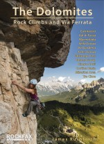 The Dolomites : Rock Climbs and Via Ferrata